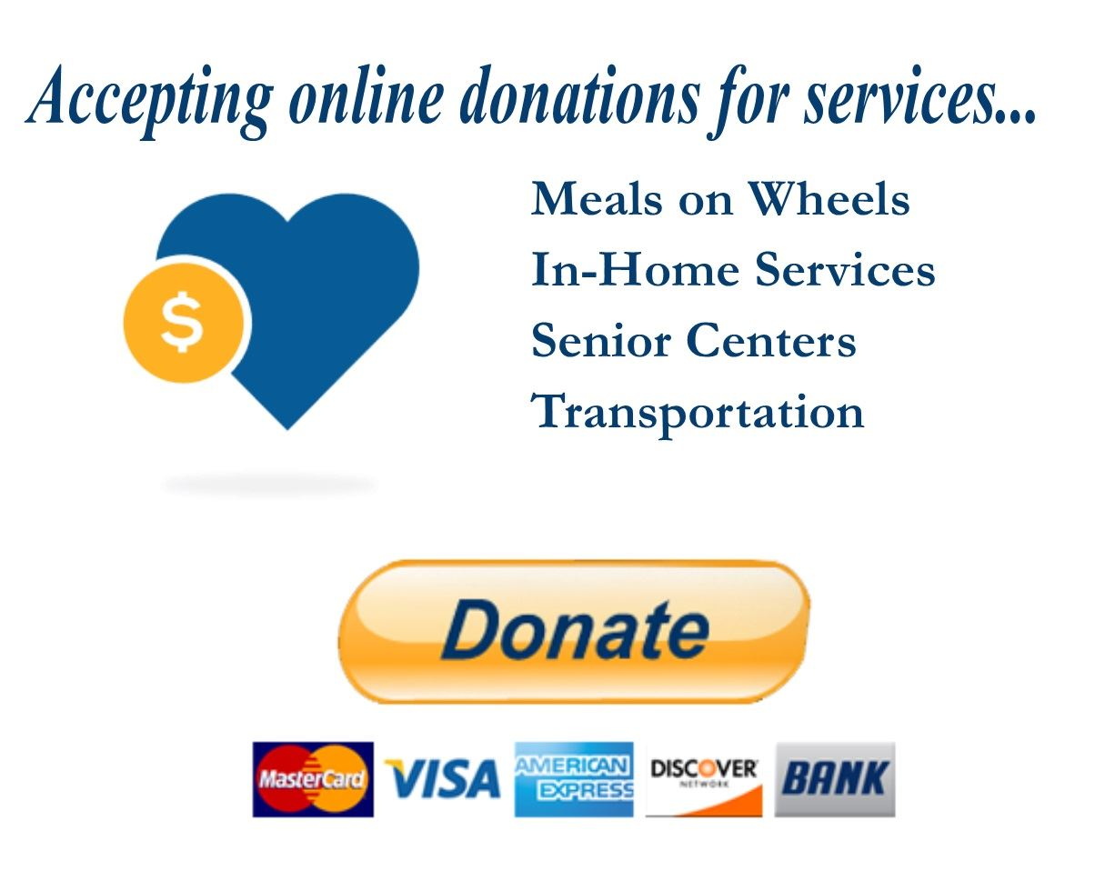 Accepting online donations for services... Meals on Wheels, In-Home Services, Senior Centers, Transp